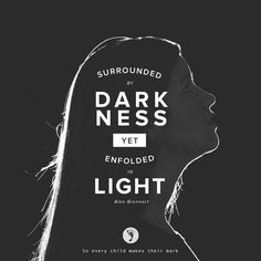 Surrounded By Darkness Yet Enfolded In Light