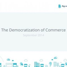 The Democratization of Commerce © 2014 Bigcommerce Pty. Ltd. September 2014   News Summary • 20-year anniversary of the first-ever online transaction • It. http://slidehot.com/resources/democratization-of-ecommerce-report.26775/