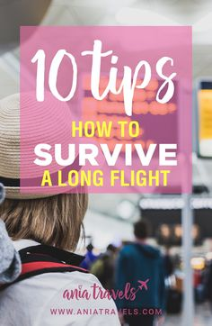 We've all been there, booked a long flight then thought, OH CRAP, that means a 10+ hours flight. Well… I'm here to give you 10 tips how to survive a long flight and how to make them more tolerable. So that's one less thing you don't have to worry about, and you can enjoy your vacation! | long haul flight | long flight | flying | travel tips | tips & tricks