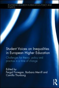 Student voices on inequalities in European higher education : challenges for theory, policy and practice in a time of change / edited by Fergal Finnegan, Barbara Merrill, Camilla Thunborg