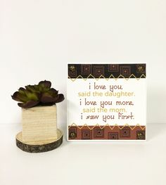 "5x5"" Daughter and Mom I Love You More, I Saw You First by lovingLeighYours on Etsy"
