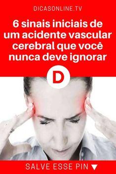 AVC sintomas   6 sinais iniciais de um acidente vascular cerebral que você nunca deve ignorar   Fique atento!