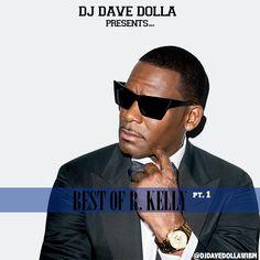 "MRSHUSTLE MUSIC: ""BEST OF R. KELLY [PT. 1]"" BY DJ DAVE DOLLA"