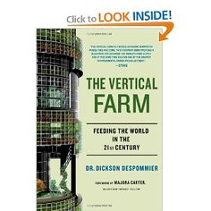 The Vertical Farm: Feeding the World in the 21st Century-Dickenson Despommier 2010, Thomas Dunne Books