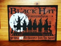 Witchcraft primitive witch Black hat convention Sisterhood sign Primitives Witches Wiccan Halloween decoration coven wicca magic sisters by SleepyHollowPrims for $25.65
