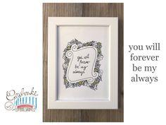 Tunella's Geschenkeallerlei präsentiert: Faser- und Gelstift auf Papier - Doodelei - you will forever be my Always #TunellasGeschenkeallerlei #Doodelei #Faserstift #Gelstift #handgemacht #Geschenk #Weisheit #Sprüche Doodle, Frame, Home Decor, Paper, Life Motto, Drawing S, Gifts, Scribble, Picture Frame