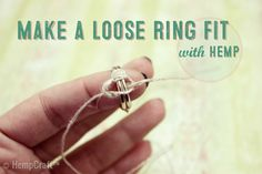 Make a loose ring fit better with hemp string or cord. Find out how to use a simple knot to make rings stay together or give your loose rings a snugger fit.