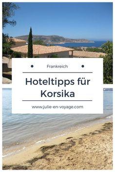 Noch auf der Suche nach einer Unterkunft in Korsika? Hier meine Tipps. :) #hoteltipps #korsika #frankreich #reiseblog #reisetipps