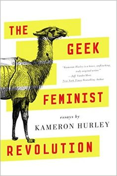 Amazon.com: The Geek Feminist Revolution (9780765386243): Kameron Hurley: Books