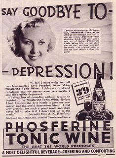 "Vintage advertisement - Phosferine Tonic Wine, ""Say goodbye to depresssion"" (and hello to alcoholism?)"