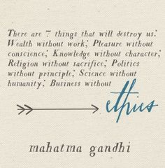 Ghandi - 7 things that will destroy us - ethics  so true #vote with your dollar #ethical consumption  #ethical consumerism