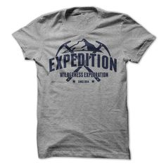 Expedition t shirt. Show up to camp and look the part man! Great shirt for the camper and the other guy that just showed up.