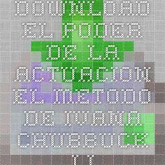 Download el poder de la actuacion el metodo de ivana chubbuck libro pdf pdf