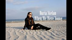 Adele - When We Were Young ( Cover by Daria Stefan )
