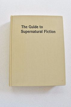 The Guide to Supernatural Fiction by Everett F. Bleiler Rare Out of Print Book
