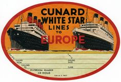 printable luggage stickers | Cunard White Star Lines to Europe (luggage label) by Hoertz, Fred J ...