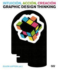 Intuición, acción, creación   Graphic Design Thinking - Ellen Lupton