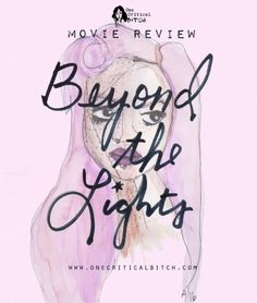 Beyond The Lights is a romantic drama from writer-director Gina Prince-Bythewood | Read the full review and get in on the #thischickpicks February challenge at onecriticalbitch.com