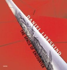 Daniel Libeskind: The Space of Encounter / Daniel Libeskind, Jeffrey Kipnis, Anthony Vidler