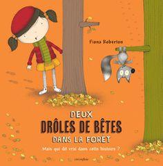 Deux drôles de bêtes dans la forêt, de Fiona Roberton, Éditions Circonflexe - 9782878337563. Une petite fille trouve une étrange bête dans les bois et la ramène chez elle.
