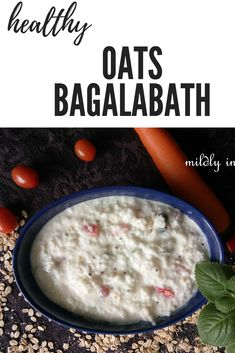 one of the simplest indian recipes and perfect for summer is the probiotic rich cooling baglabath. Try this recipe with oats today for that beat the heat dinners Easy Indian Recipes, College Meals, Grain Foods, Cherry Tomatoes, Summer Recipes, Yogurt, Food To Make, Cooking Recipes, Dishes