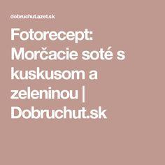 Fotorecept: Morčacie soté s kuskusom a zeleninou | Dobruchut.sk
