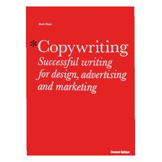 'Copywriting' by Mark Shaw : While some people seem to have a knack for copywriting, many of us don't. When faced with the task, getting the words out in a decisively flowing and engaging manner can be quite the trial. There are, however, simple techniques you can employ to craft strong written content with ease. Through step-by-step processes, this expanded 2nd edition teaches the art of writing great copy for digital media, branding, advertising, direct marketing, retailing, catalogues…