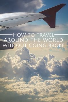 How I've Lived and Traveled Around the World for Four Years Without Going Broke – Part I