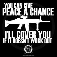 Give peace a chance. I'll cover you if it doesn't work out.
