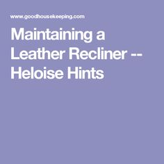 Maintaining a Leather Recliner -- Heloise Hints