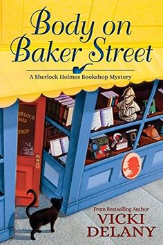 Body on Baker Street: A Sherlock Holmes Bookshop Mystery ...
