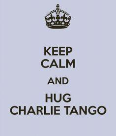 Hug Charlie Tango ;)