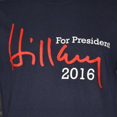 8b11bcecc Show off your love for the 2016 Democratic Presidential Candidate, Hillary  Clinton! This T-Shirt is perfect for anyone who wants to see the first  woman ...