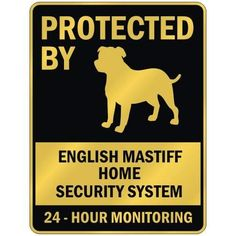 this home is protected by an english mastiff - Google Search