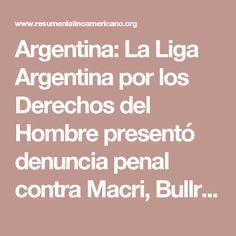 Argentina: La Liga Argentina por los Derechos del Hombre presentó denuncia penal contra Macri, Bullrich, Nocetti y otros funcionarios por la desaparición forzada de Santiago Maldonado - Resumen Latinoamericano