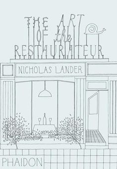 The Art of the Restaurateur | Food / Cook | Phaidon Store