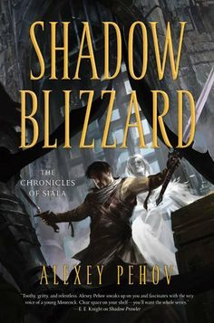 Shadow Blizzard (Chronicles of Siala) by Alexey Pehov. $19.67. Author: Alexey Pehov. Publisher: Tor Books; 1 edition (April 24, 2012). 463 pages