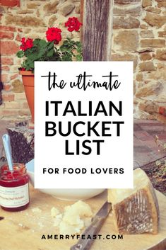 Ultimate Italian Bucket list for Food Lovers. A list of delicious foods to taste and experiences to have no matter where you are in Italy!