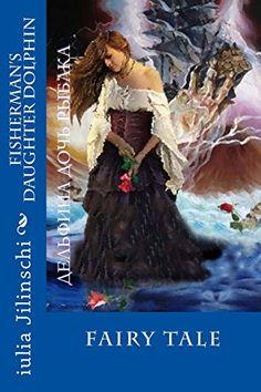 Fisherman's daughter Dolphin (Russian Edition) by wri iul... https://www.amazon.com/dp/1534691227/ref=cm_sw_r_pi_dp_x_gamyyb2N7EGZ0