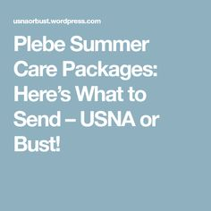 Plebe Summer Care Packages: Here's What to Send – USNA or Bust!