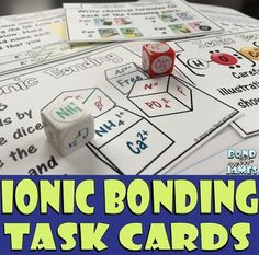 Ionic Bonding: Move away from the traditional multiple question worksheets and engage students in learning and/or reviewing by using the Ionic Bonding Task Cards . Suggestions for using the Ionic Bonding Task Cards  are included._________________________________________________________________________Notes about this Ionic Bonding product:[A] Product includes:60 Ionic Bonding Task Cards [originally 45 Cards] Answer key  and student answer sheet includedMay be printed in grayscale[B]  Ionic…