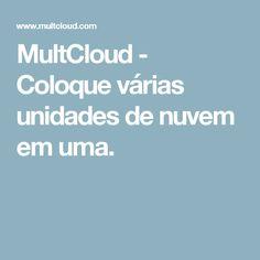 MultCloud - Coloque várias unidades de nuvem em uma.