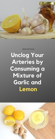 Arteries Remedies It is well known that garlic and lemon are extremely beneficial for the heart. Garlic can prevent the formation of blood clots which can lead to heart attack and stroke. Natural Health Remedies, Natural Cures, Home Remedies, Clear Arteries, Pimples Remedies, Healing Herbs, Heart Attack, Health Tips, The Cure