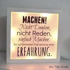 Beleuchteter IKEA-Rahmen mit Sprüchen Seit es abends… Illuminated IKEA frame with sayings Since it gets dark earlier in the evening, I think about a Beleuc … Marco Ikea, Ikea Hack, True Words, Spelling, Slogan, Hand Lettering, Diy And Crafts, Positivity, Sayings