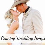 Probably the best list of country wedding/ first dance songs I have come across
