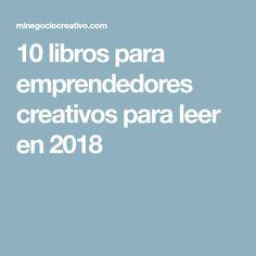 10 libros para emprendedores creativos para leer en 2018