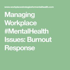 Managing Workplace #MentalHealth Issues: Burnout Response