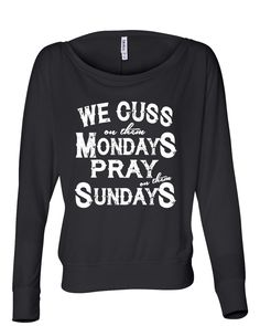 We Cuss On Them Mondays  Pray On Them Sundays - Ladies, Flowy Long Sleeve Off Shoulder Tee