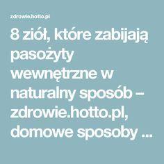 8 ziół, które zabijają pasożyty wewnętrzne w naturalny sposób – zdrowie.hotto.pl, domowe sposoby popularne w Internecie
