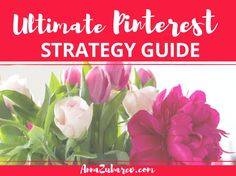 Make the most of your Pinning efforts with this Ultimate Pinterest Strategy…